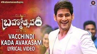Vacchindi Kada Avakasam Lyrical Video | Brahmotsavam | Mahesh Babu & Kajal Aggarwal