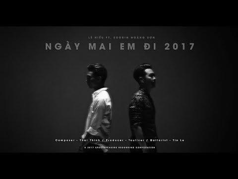 TOULIVER X LÊ HIẾU X SOOBIN HOÀNG SƠN - NGÀY MAI EM ĐI 2017   OFFICIAL LYRIC VIDEO