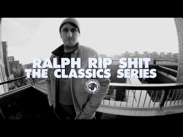 Ralph Rip Shit - The Classics Series - Pt. 1 (Amsterdam)