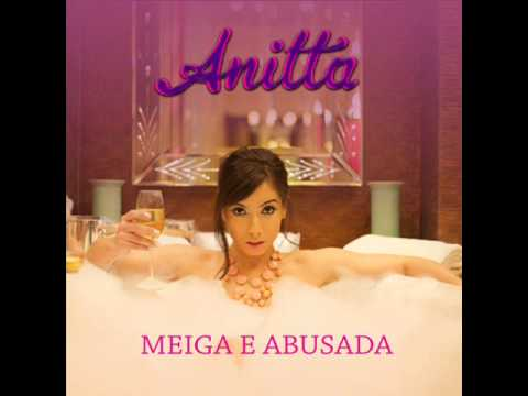 Mc Anitta - Meiga e Abusada