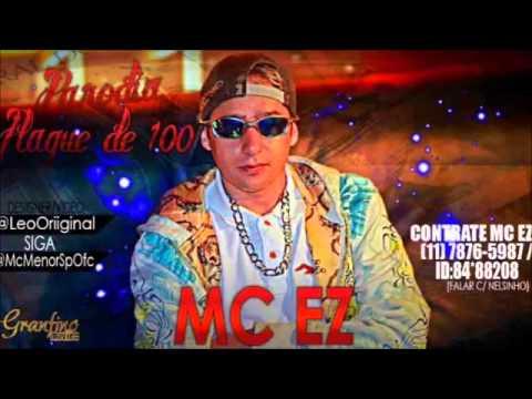 Mc EZ - Paródia Plaque de 100  ♫♪ '  'MC GUIMÊ'  ( LANÇAMENTO 2013 )