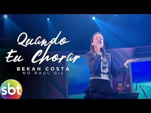 Bekah Costa - Quando eu chorar Bruna Karla - SBT Raul Gil