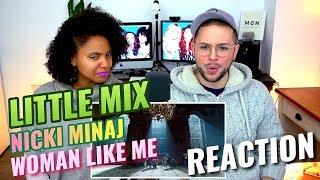 Little Mix - Woman Like Me (Ft. Nicki Minaj)   REACTION