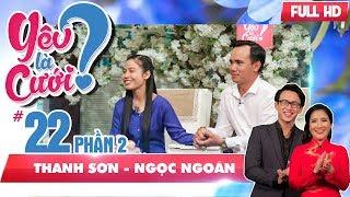Cô gái bật khóc vì chàng trai chia tay...ngay trên truyền hình | Thanh Sơn - Ngọc Ngoãn | YLC #22 😢
