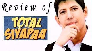 Total Siyapaa Full Movie- Review