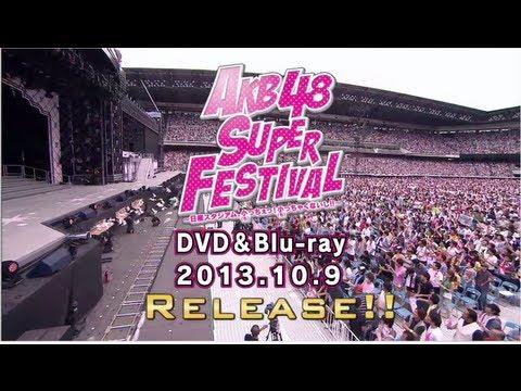 「AKB48スーパーフェスティバル」ダイジェスト / AKB48[公式]
