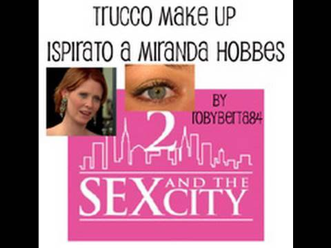 SEX AND THE CITY 2 Tutorial Make Up ispirato a Miranda Hobbes look in SATC2 cynthia nixon