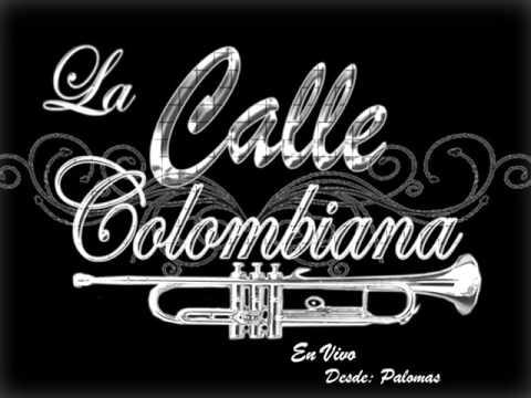 La Calle Colombiana Desde Palomas en Vivo.wmv