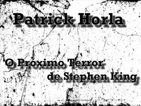 Patrick Horla - O Próximo Terror de Stephen King
