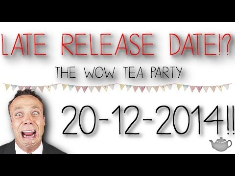 WoW Chats - Late Release Date!? - Warlords of Draenor