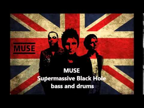 Muse - Supermassive Black Hole - bass and drums only