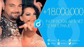 Fatih Bogalar & Nez - Te Ma EtMaje