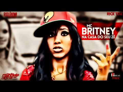 MC BRITNEY - NA CASA DO SEU ZÉ (BYANO DJ)