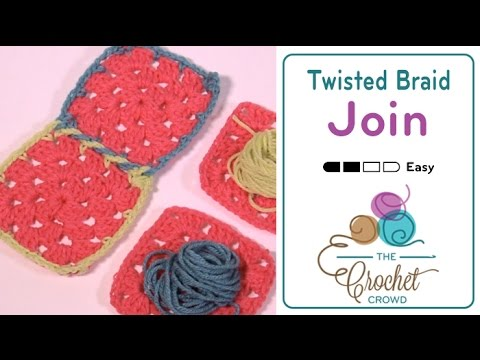 How to Join Granny Squares: Twisted Braid