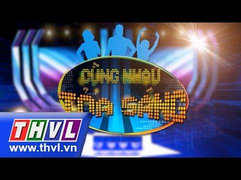 THVL | Cùng nhau tỏa sáng 2015 – Tập 2: Trấn Thành, BB Trần, Băng Di, Duy Khánh...