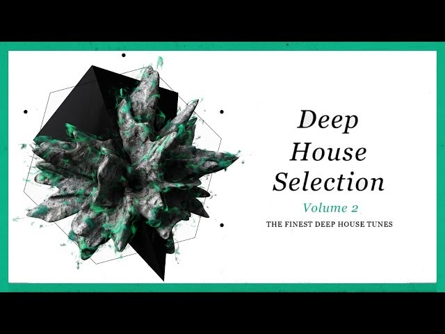 Armada presents Deep House Selection, Vol. 2 [OUT NOW!]