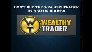 DON'T BUY The Wealthy Trader By Nelson Roosen The