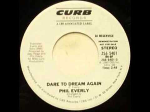 Phil Everly -Dare To Dream Again