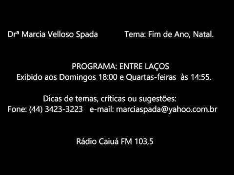 Drª Marcia Spada - Programa Entre Laços - Tema: Fim de Ano, Natal - Exibido 01 e 04-12-2013