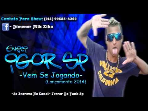 MC IGOR SP -VEM SE JOGANDO - DJ TICO (lançamento 2014)