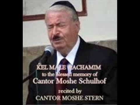 KEL MALE RACHAMIM to the blessed memory of Cantor Moshe Schulhof