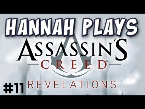 Hannah Plays! - Assassin's Creed Revelations 11 - The Avenger