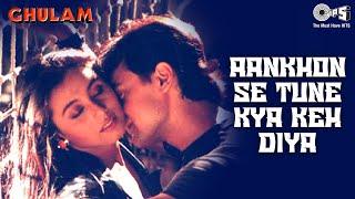 Aankhon Se Tune Yeh Kya Keh Diya - Ghulam - Aamir Khan & Rani Mukherjee - Full Song