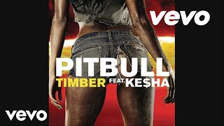 Pitbull – Timber (Audio) ft. Ke$ha