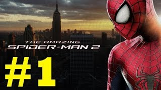 The Amazing Spider-Man 2 : Gameplay Walkthrough Part 1