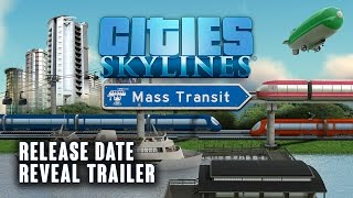 Cities: Skylines - Mass Transit Release Date Reveal Trailer