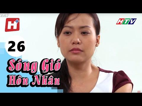 Sóng Gió Hôn Nhân - Tập 26 | Phim Tình Cảm Việt Nam Hay Nhất 2016