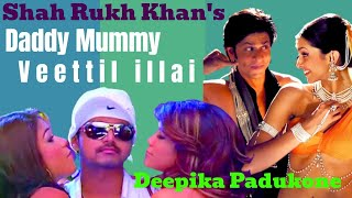 Tamil Remix Video Songs HD 1080p Daddy Mummy Shahrukh Khan