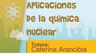 Cuales son las aplicaciones de la energía nuclear