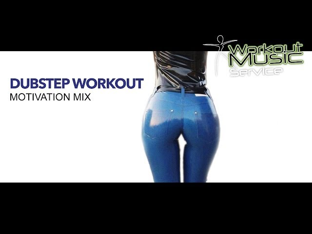Dubstep Workout Motivation Mix