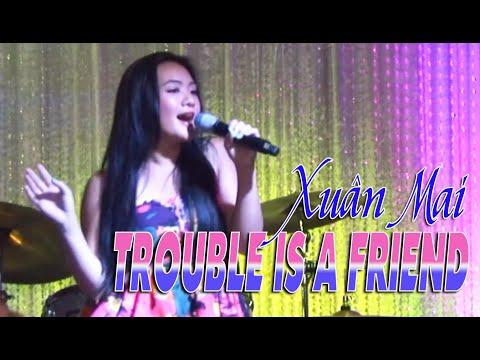Xuân Mai - Liên khúc Trouble Is A Friend