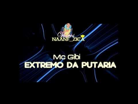 MC GIBI - Extremo da putaria ♪♫ { Dj Xaropinho } ' Lançamento 2013