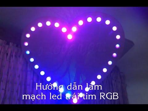 Hướng dẫn làm mạch led trái tim RGB, hướng dẫn làm led trái tim