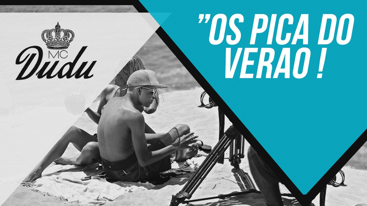 maxresdefault Mc Dudu – Os Pica do Verão – Mp3