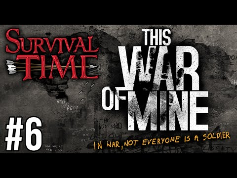 This War of Mine (Survival Time) #6 - Emilia