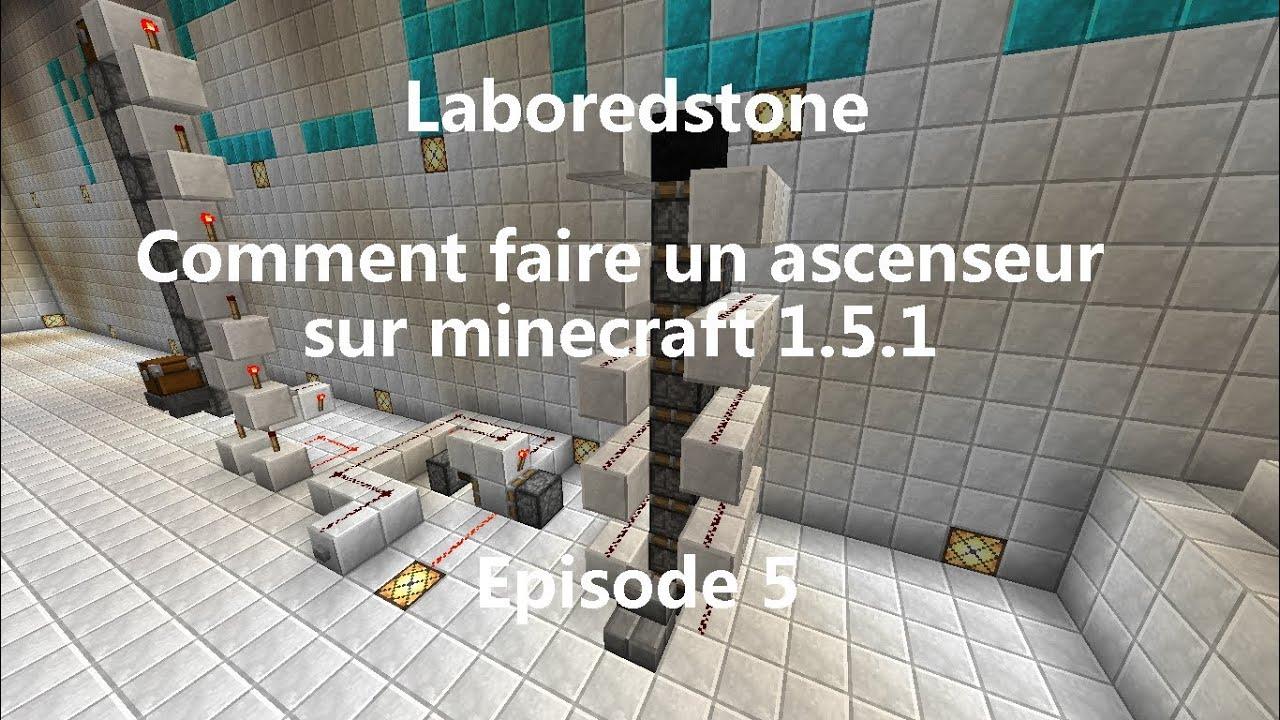 laboredstone episode 5 comment faire un ascenseur sur minecraft 1 5 1 youtube