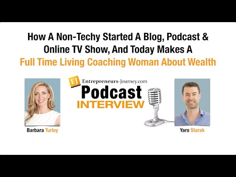 Barbara Turley: How A Non-Techy Started A Blog And Makes $100,000+ Year Coaching Woman About Wealth Video