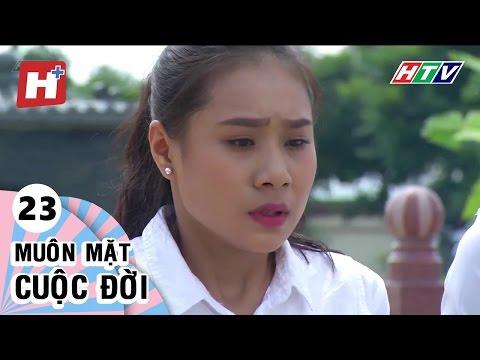 Muôn Mặt Cuộc Đời - Tập 23 | Phim Tình Cảm Việt Nam Hay Nhất 2017