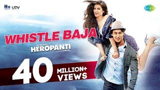 Whistle Baja 'Heropanti' Video Song Tiger Shroff