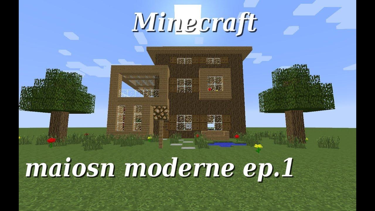 minecraft maison moderne en bois ep.1 - YouTube