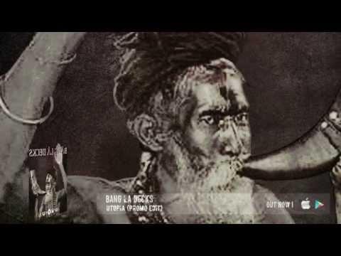 Bang La Decks - Utopia (Official Promo Edit)