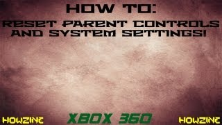 Reset Your Xbox 360 Settings/Parent Controls NEW DASH Dec