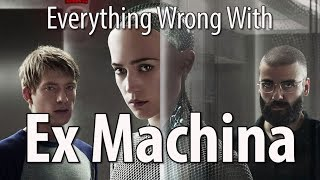 Everything Wrong With Ex Machina 11 Minutes Or Less