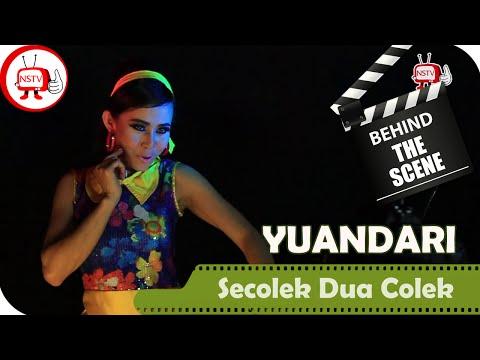 Yuandari - Behind The Scenes Video Klip Secolek Dua Colek - NSTV