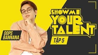 Banana Strange xuất hiện ở Việt Nam   Oops Banana   Show me your talent tập 5