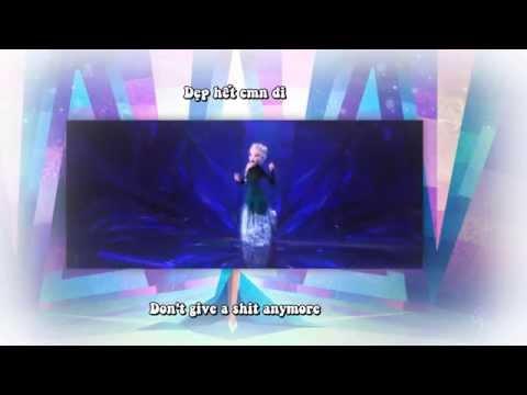 (Vietsub + Lyrics) Fuck it All (Chế Let It Go) :)